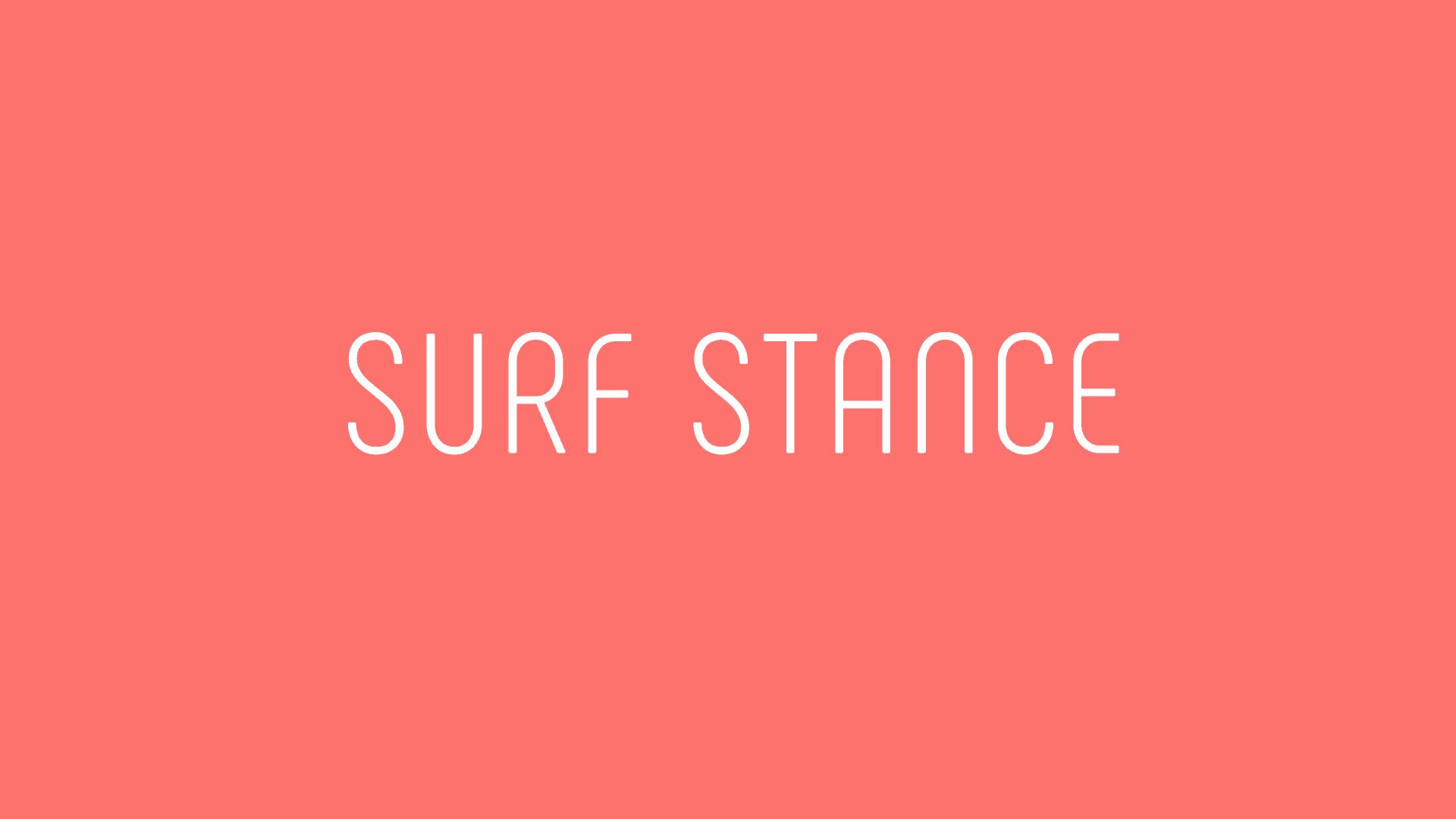SURF STANCE